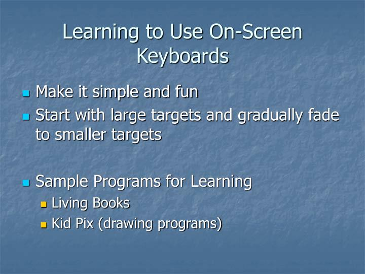 Learning to Use On-Screen Keyboards