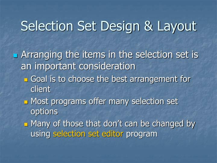 Selection Set Design & Layout