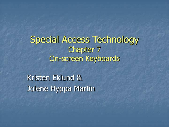 Special access technology chapter 7 on screen keyboards