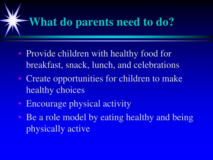 What do parents need to do?