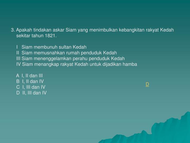 3. Apakah tindakan askar Siam yang menimbulkan kebangkitan rakyat Kedah
