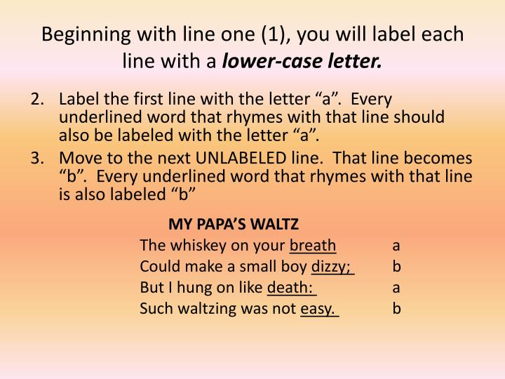 Beginning with line one (1), you will label each line with a