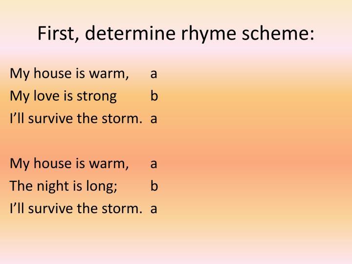 First, determine rhyme scheme: