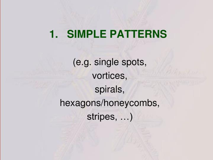 1.   SIMPLE PATTERNS