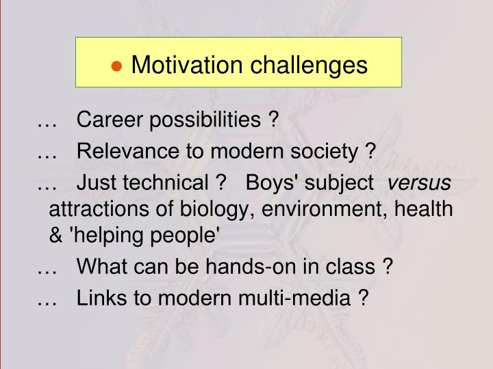Motivation challenges