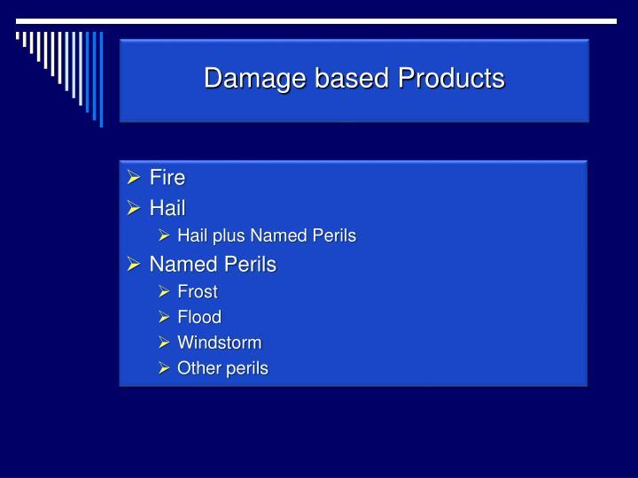 Damage based Products
