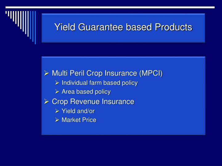 Yield Guarantee based Products