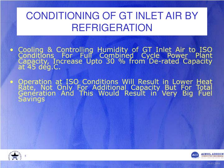 CONDITIONING OF GT INLET AIR BY REFRIGERATION