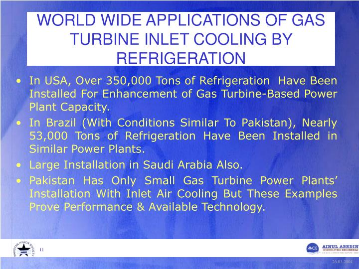 WORLD WIDE APPLICATIONS OF GAS TURBINE INLET COOLING BY REFRIGERATION