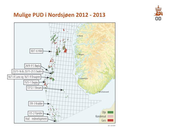Mulige PUD i Nordsjøen 2012 - 2013