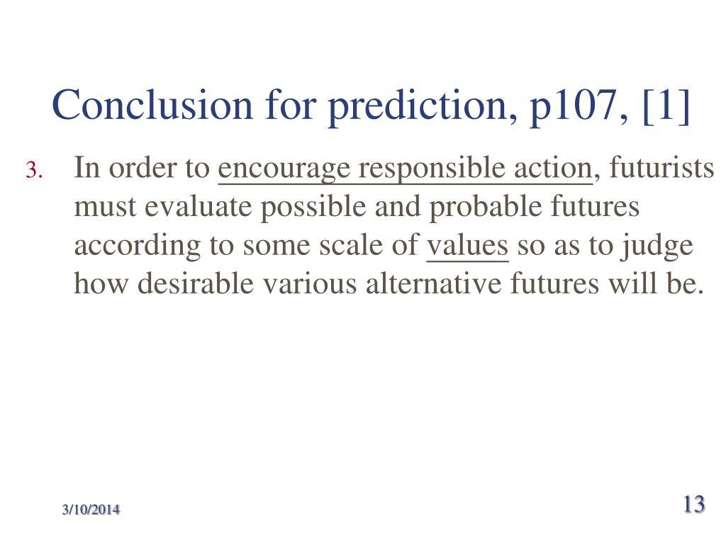 Conclusion for prediction, p107, [1]