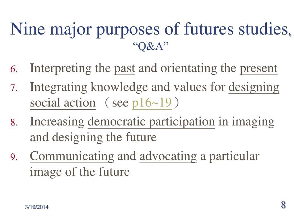 Nine major purposes of futures studies
