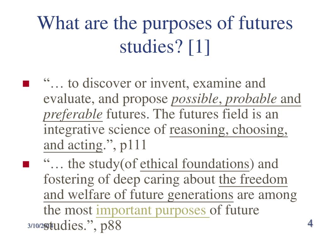 What are the purposes of futures studies? [1]