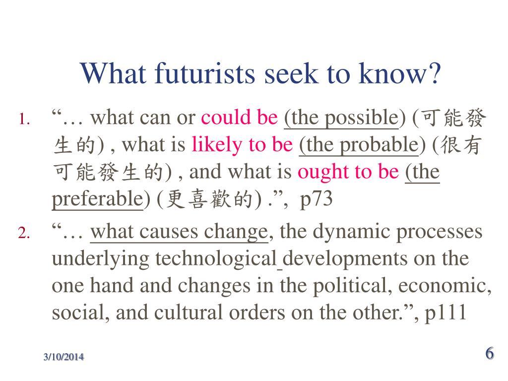 What futurists seek to know?