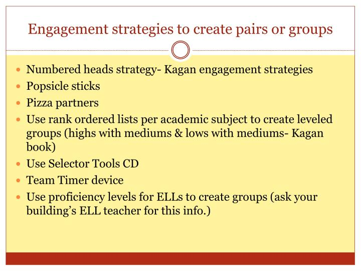 Engagement strategies to create pairs or groups
