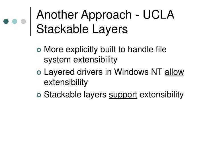 Another Approach - UCLA Stackable Layers