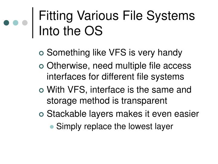 Fitting Various File Systems Into the OS