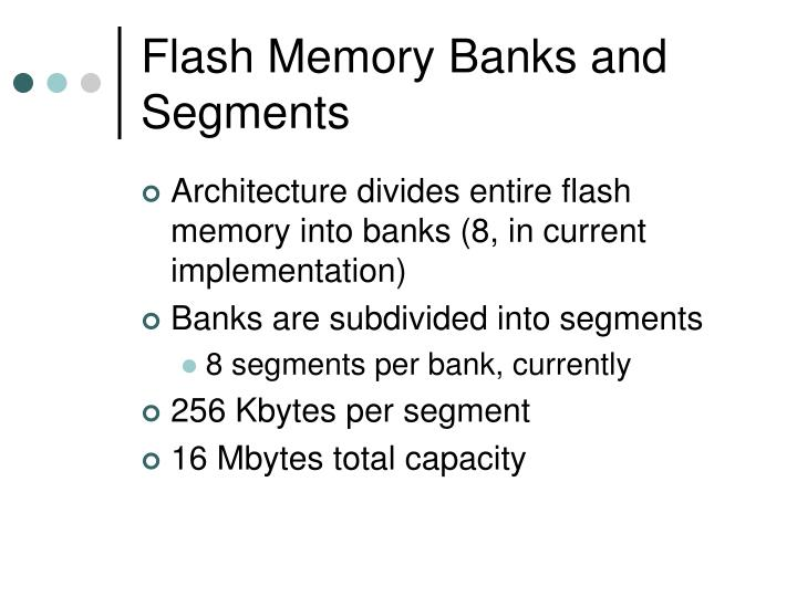 Flash Memory Banks and Segments