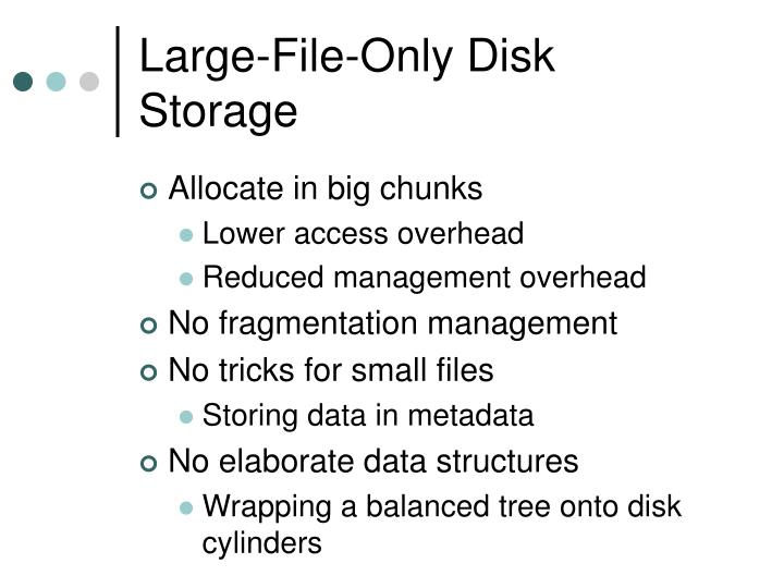 Large-File-Only Disk Storage