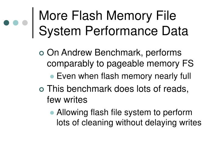 More Flash Memory File System Performance Data