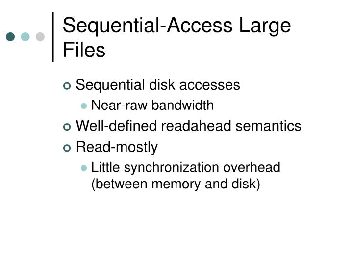 Sequential-Access Large Files