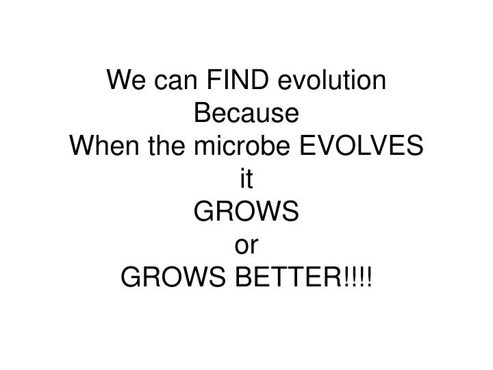 We can FIND evolution