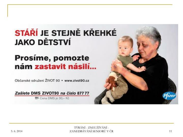 TÝRÁNÍ - ZNEUŽÍVÁNÍ - ZANEDBÁVÁNÍ SENIORŮ V ČR