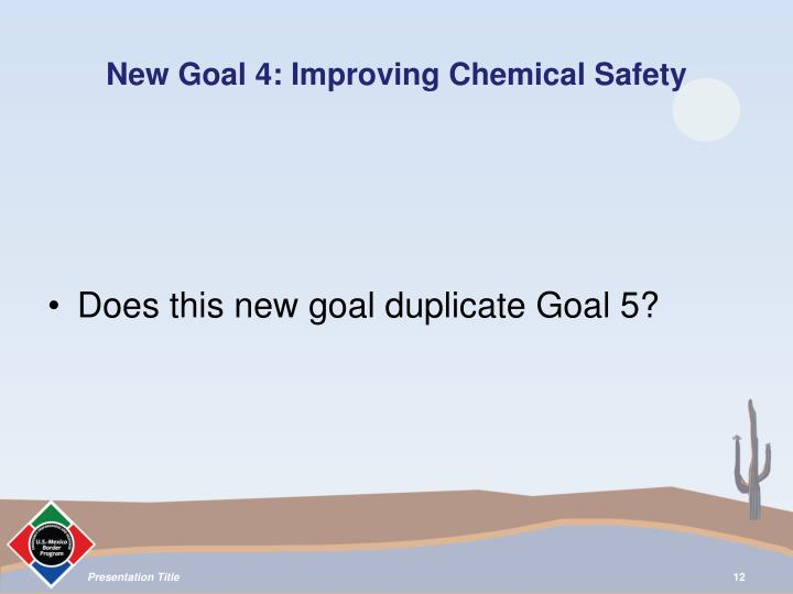 New Goal 4: Improving Chemical Safety
