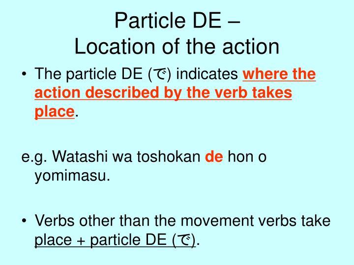 Particle DE –