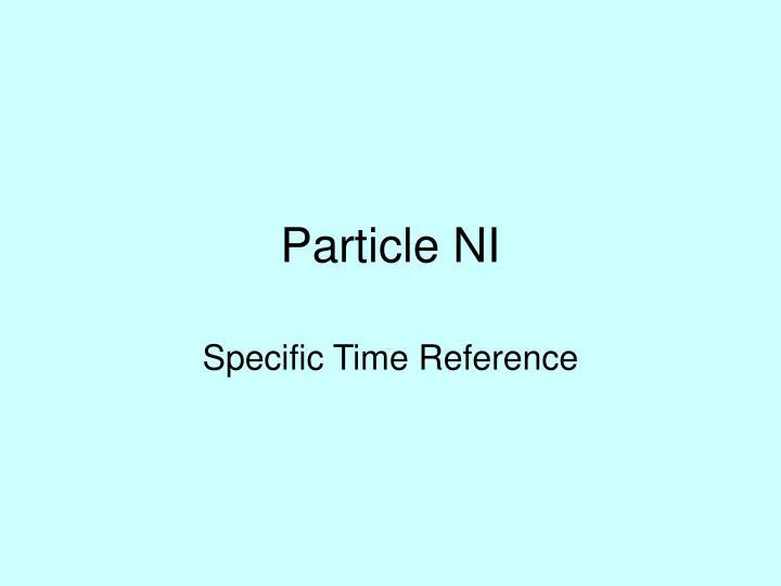 Particle NI