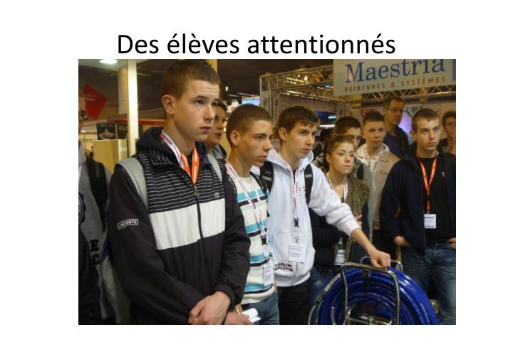 Des élèves attentionnés