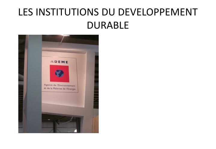 LES INSTITUTIONS DU DEVELOPPEMENT DURABLE