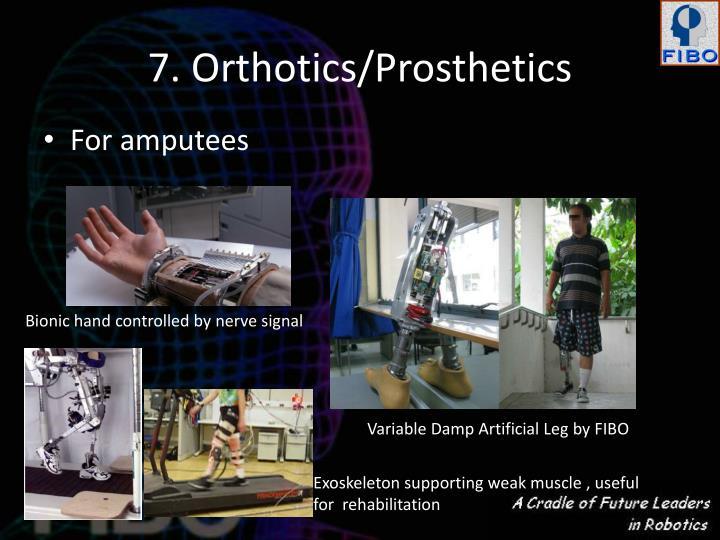 7. Orthotics/Prosthetics