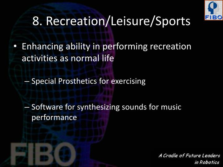 8. Recreation/Leisure/Sports