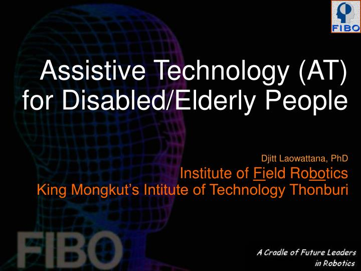 Assistive Technology (AT) for Disabled/Elderly People