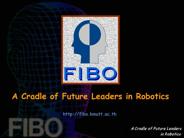 A Cradle of Future Leaders in Robotics