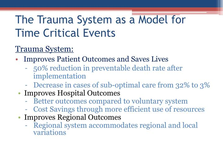 The Trauma System as a Model for Time Critical Events