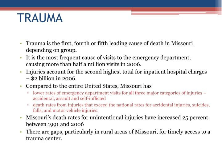 Trauma is the first, fourth or fifth leading cause of death in Missouri depending on group.