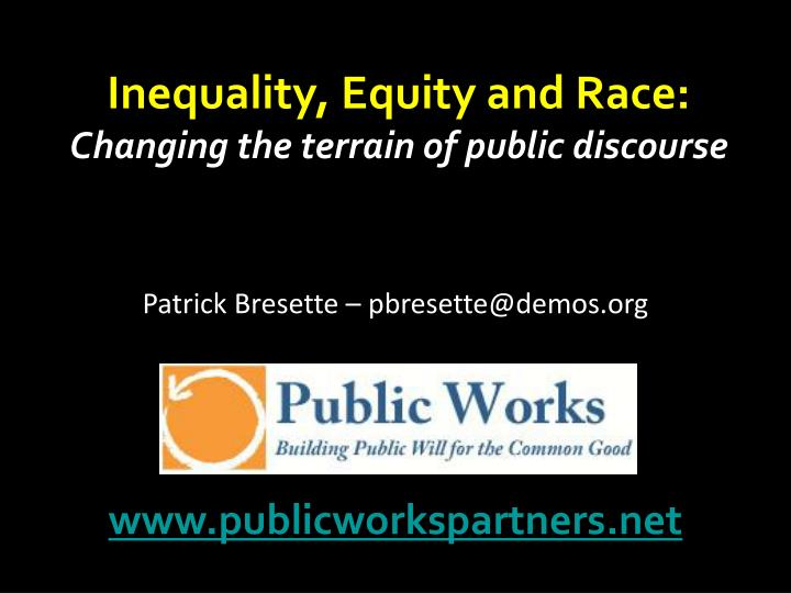 Inequality, Equity and Race: