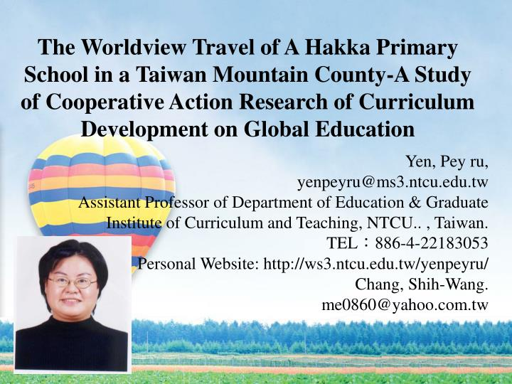 The Worldview Travel of A Hakka Primary School in a Taiwan Mountain County-A Study of Cooperative Ac...