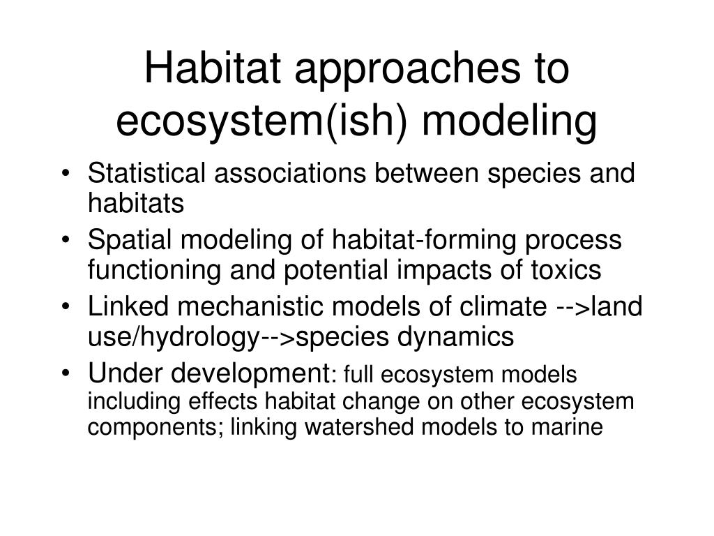 Habitat approaches to ecosystem(ish) modeling