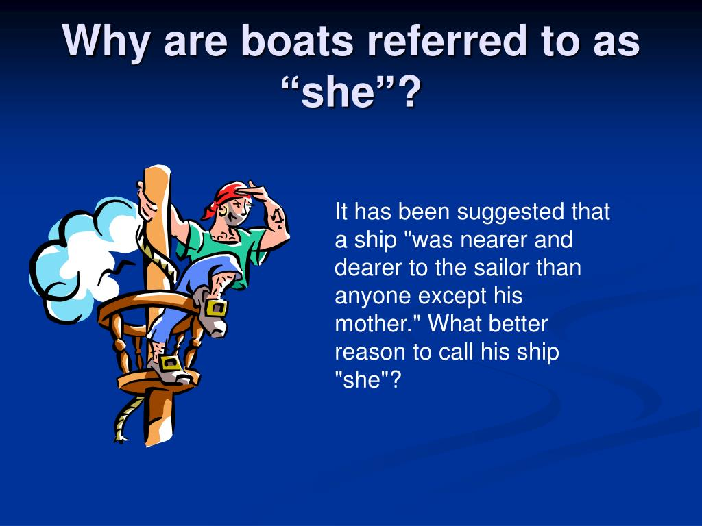 "Why are boats referred to as ""she""?"
