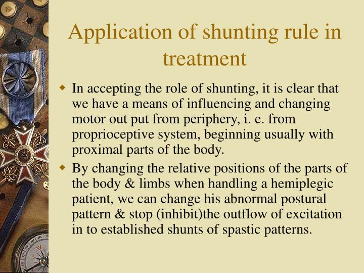 Application of shunting rule in treatment
