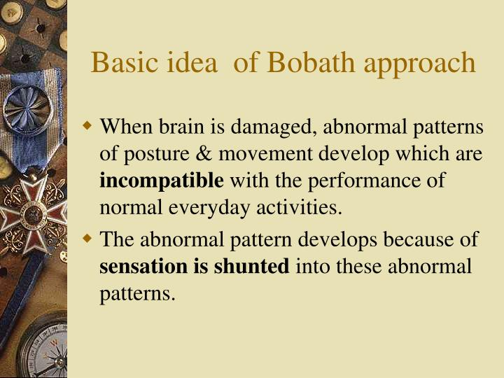 Basic idea  of Bobath approach