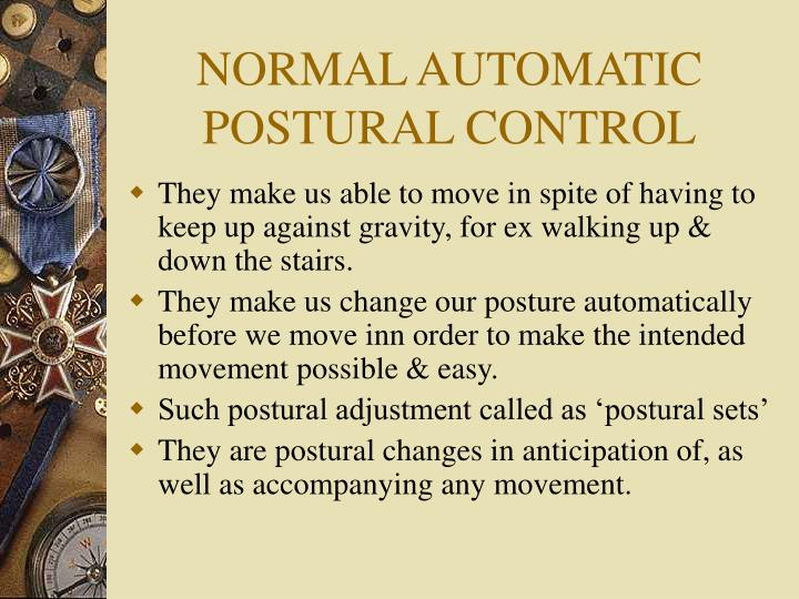 NORMAL AUTOMATIC POSTURAL CONTROL