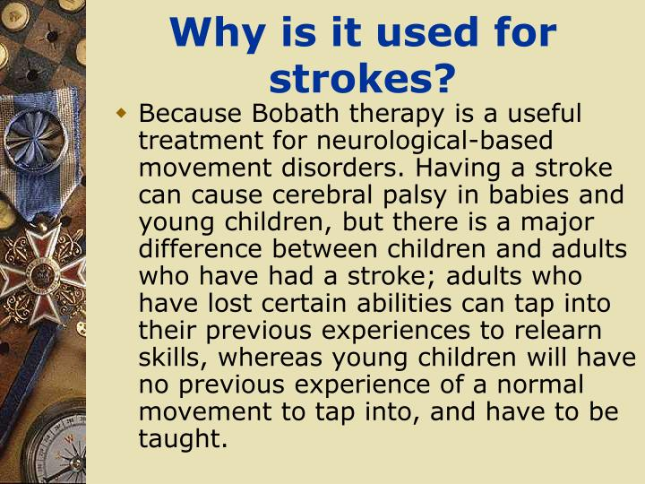 Why is it used for strokes?