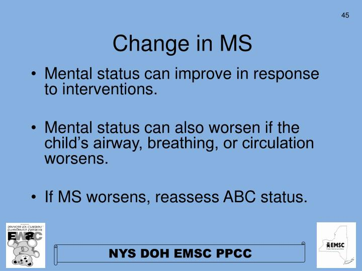 Change in MS