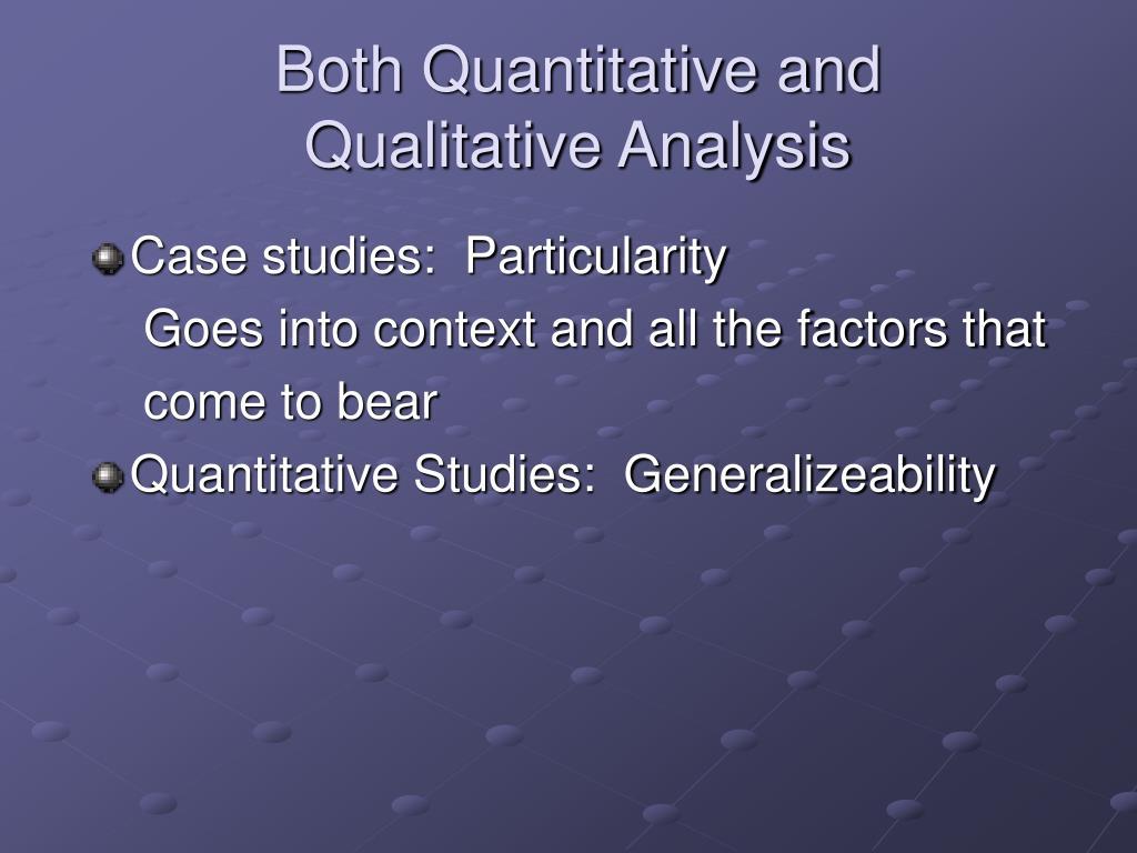 Both Quantitative and