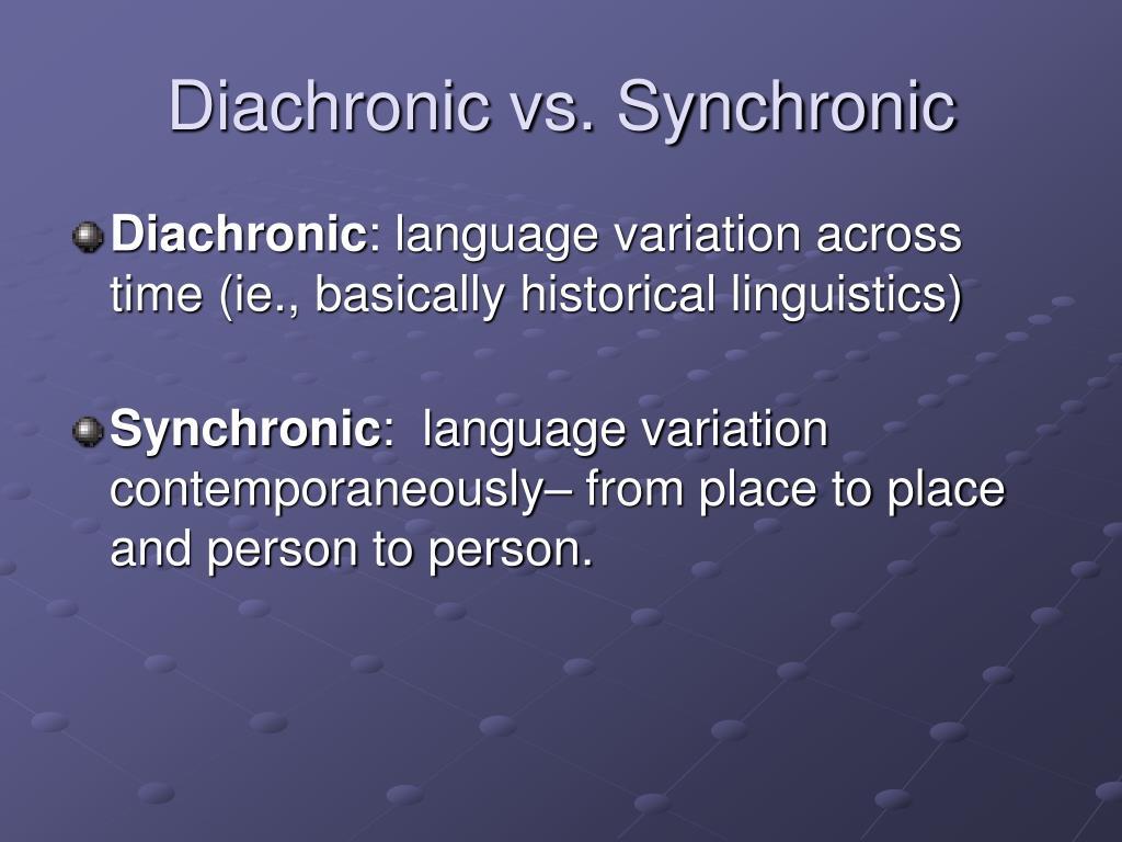 Diachronic vs. Synchronic
