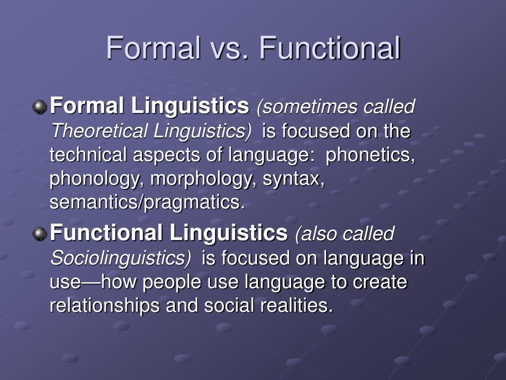 Formal vs. Functional